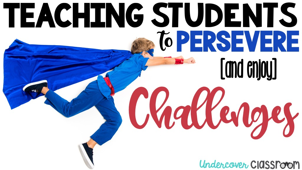 In today's fast paced world, students are used to everything being quick and easy. Use these tips to teach your students how to persevere through challenging tasks.