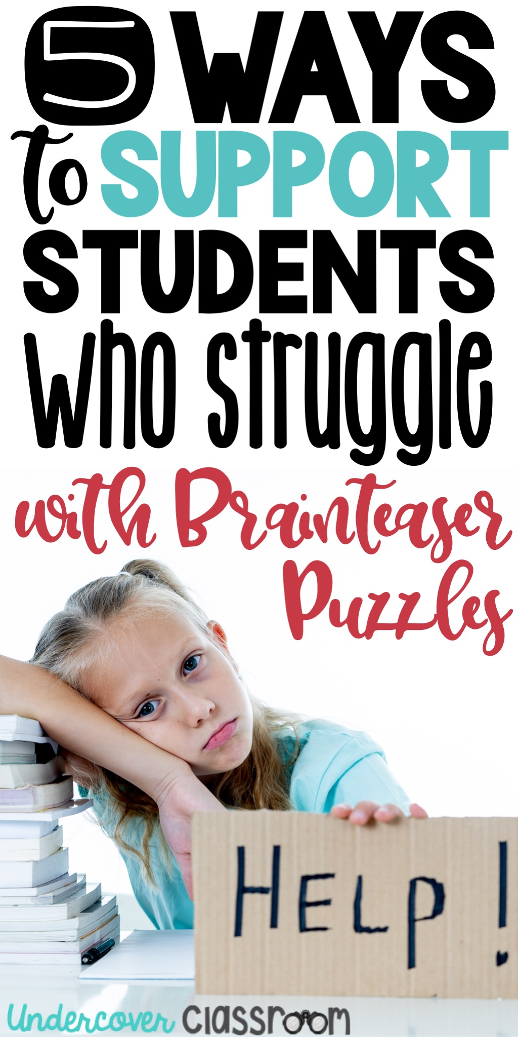 Brainteaser puzzles help students build endurance and perseverance, but how can we help every student be successful? Here's 5 strategies to support struggling students.